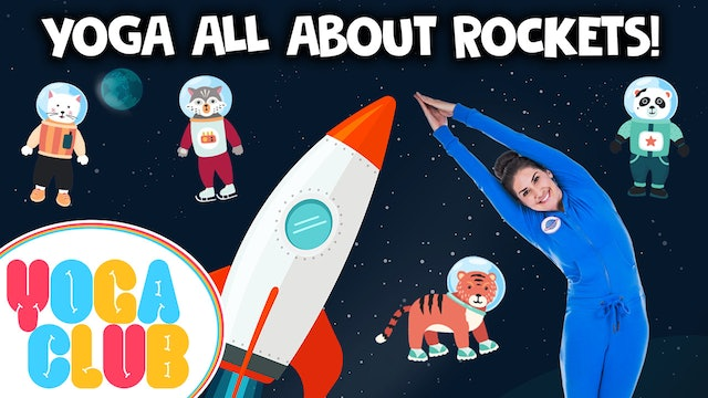 YOGA CLUB! Week 23 -  Yoga All About Rockets! 🚀