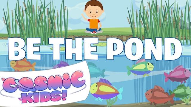 Be the Pond | Zen Den