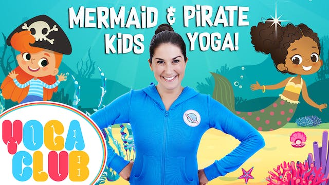 YOGA CLUB | Week 1 - Mermaid & Pirate...