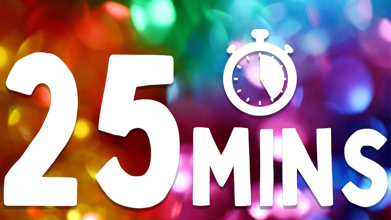 25 MINUTES