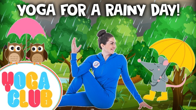 YOGA CLUB! Week 33 - Kids Yoga For A Rainy Day 🌂