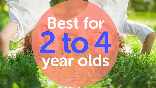 Best for 2 to 4 Year Olds