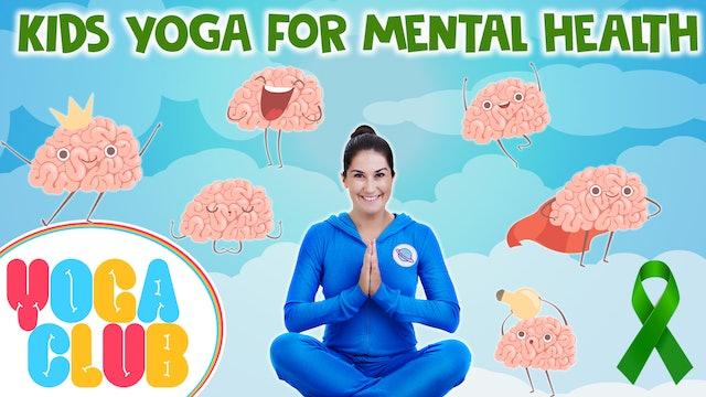 YOGA CLUB! Week 40 - Kids Yoga For Mental Health 🌈