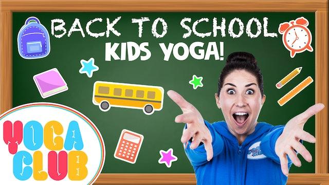 YOGA CLUB! | Week 6 - Back To School Kids Yoga!