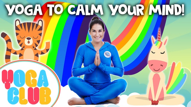 YOGA CLUB! Week 16 - Yoga To Calm Your Mind 🌈