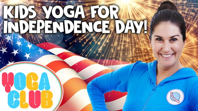 YOGA CLUB! Week 48 - Kids Yoga For Independence Day 🇺🇸