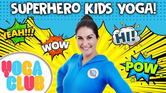 YOGA CLUB! Week 49 - Superhero Kids Yoga  💥