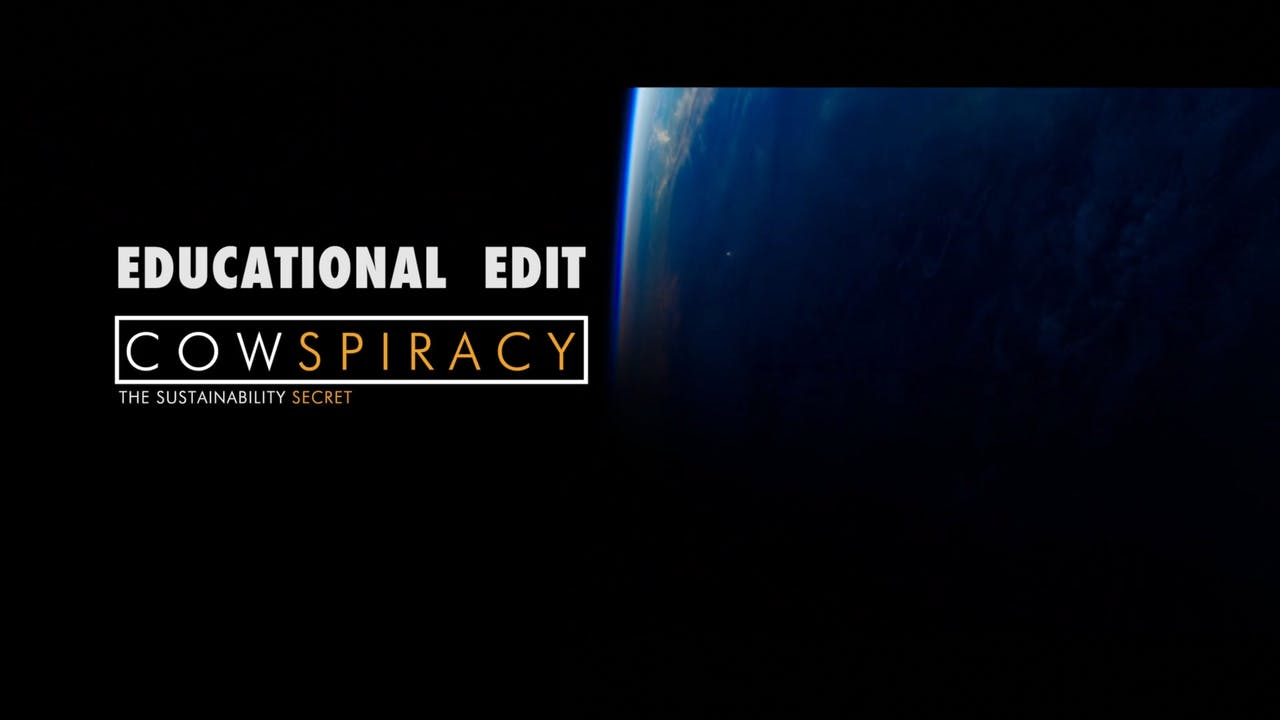 Educational Edit, COWSPIRACY: The Sustainability Secret