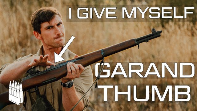I give myself Garand Thumb   We find ...