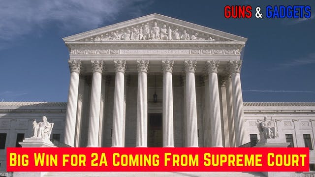 Big Win for 2A Coming From Supreme Court