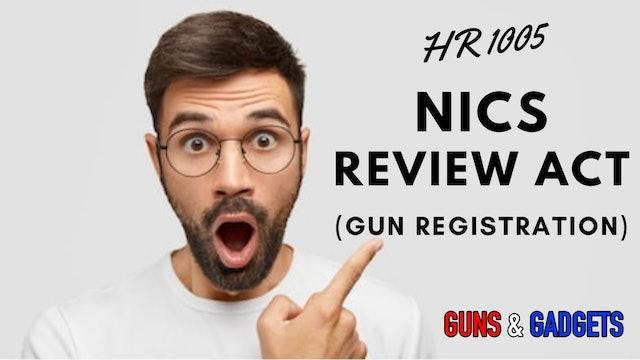 HR1005_ NICS Review Act of 2021 = Gun Registry