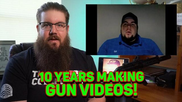 10 Yrs Making Gun Videos & 10 Things I Learned!