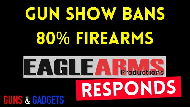 Gun Show Bans 80% Firearms_ Eagle Arm...