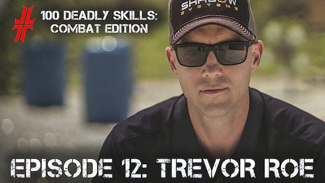 Episode 12: Trevor Roe