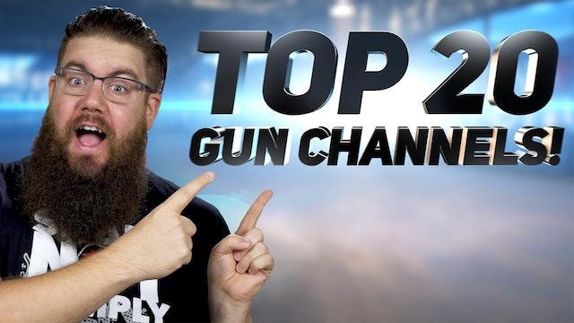 TOP 20 Gun Channels of 2020!