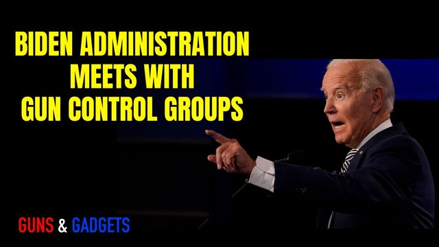 Biden Administration Meets With Gun Control Groups