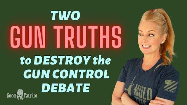 Two GUN TRUTHS to DESTROY the Gun Con...