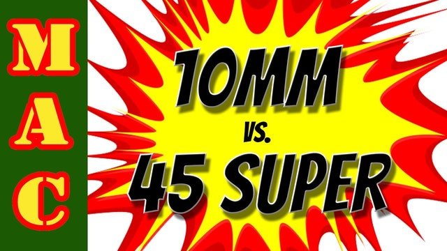 45 Super vs 10mm - I didn't expect THIS!