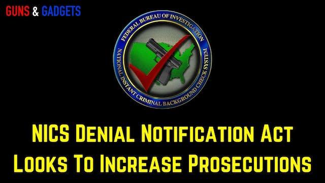 NICS Denial Notification Act Looks To...