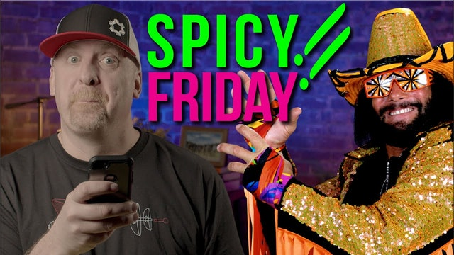 OHH YEAH BROTHER. IT'S SPICY FRIDAY!!