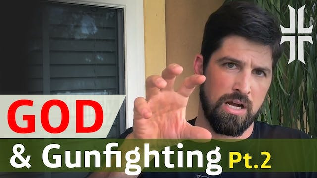 GOD & GUNFIGHTING | Part 2