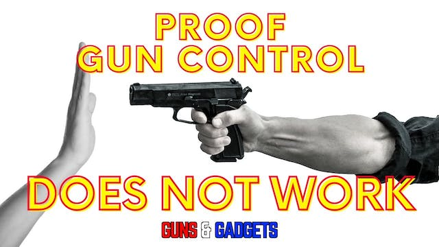 Proof Gun Control Does NOT Work