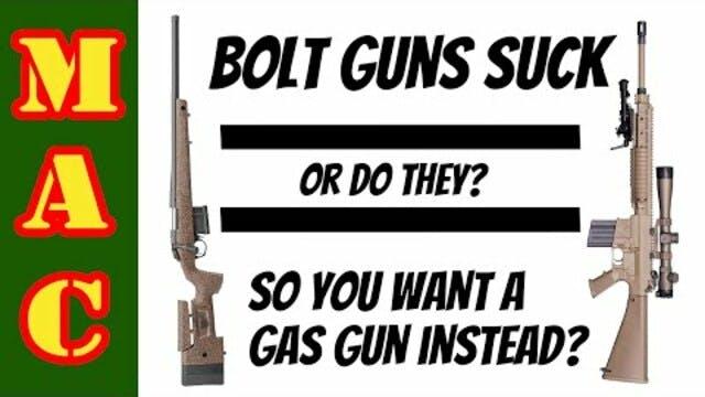 Bolt actions suck So you want a gas gun