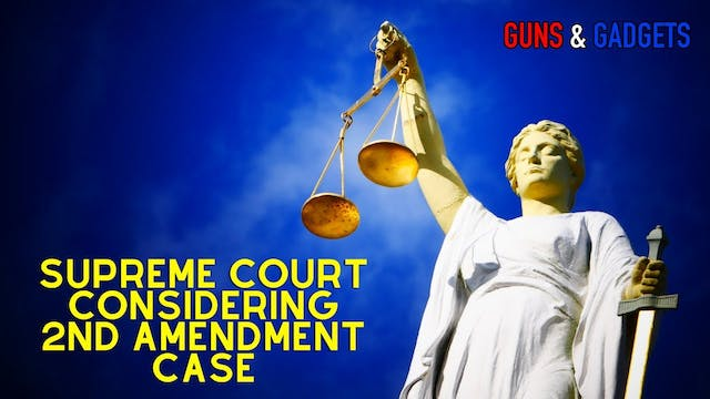Supreme Court Considering Another 2A ...