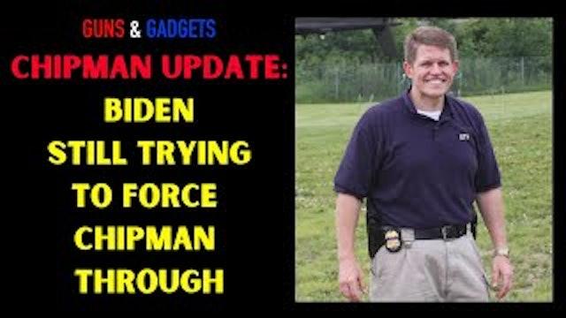 Biden Still Trying To Push David Chipman Nomination Through