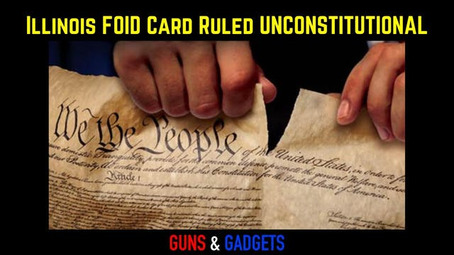 Illinois FOID Card Ruled Unconstituti...