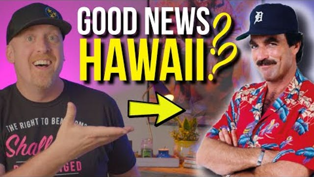 Good News from ... HAWAII?? + MORE!