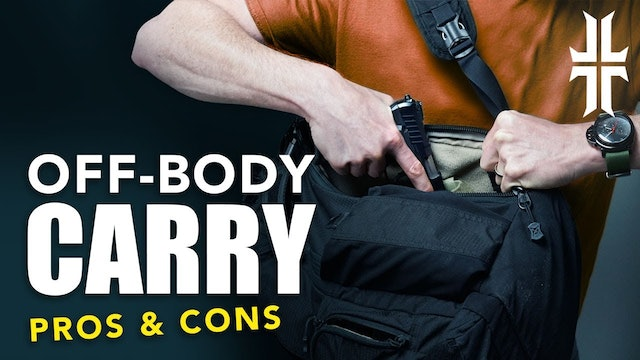 The Pros & Cons of OFF-BODY CARRY