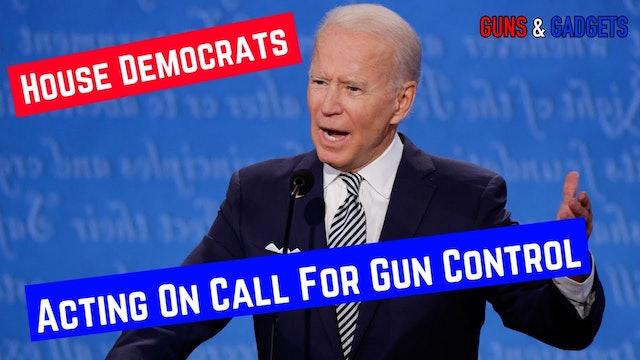 House Dems Acting On Biden's Call For Gun Control