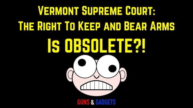 Vermont Supreme Court Upholds Magazine Ban Dangerous Ruling