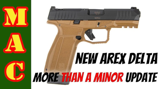 New AREX Delta Gen 2s - Extensive review of the new pistols!