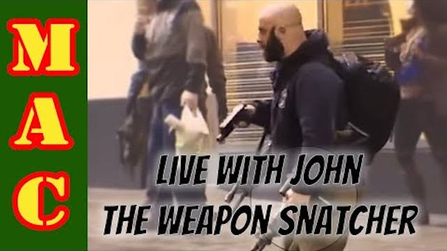 LIVE |  John the Weapon Snatcher from...