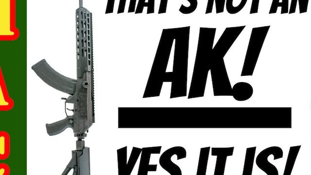 THAT'S NOT AN AK YOU IDIOT! But, it i...