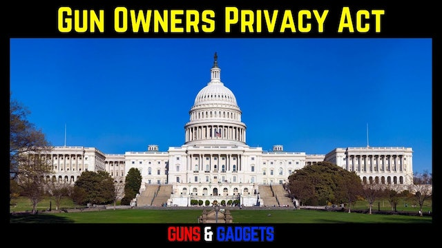The Gun Owner Privacy Act Submitted In Congress