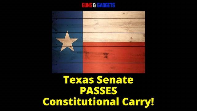 Texas Senate PASSES Constitutional Carry