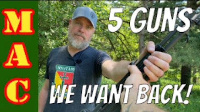 5 Guns We Want Back