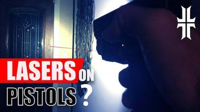 Are LASERS on Handguns a Good Idea?