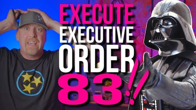 3 BIG ONES! Executive Order 83 + MORE
