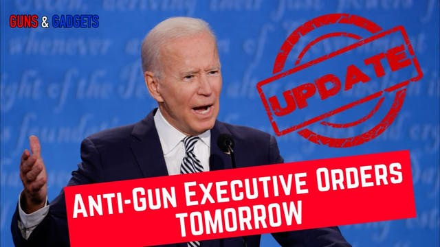 Biden Executive Orders On Guns Coming...