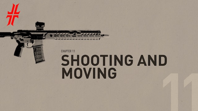 SHOOTING AND MOVING | Chapter 11