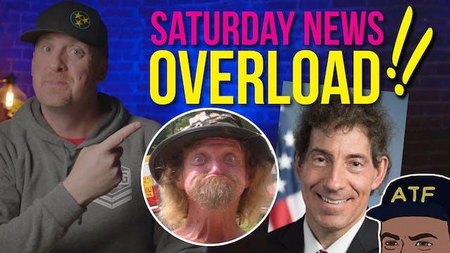 Saturday NEWS OVERLOAD
