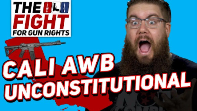 CALIFORNIA ASSAULT WEAPONS BAN UNCONSTITUTIONAL  FIGHT FOR GUN RIGHTS!
