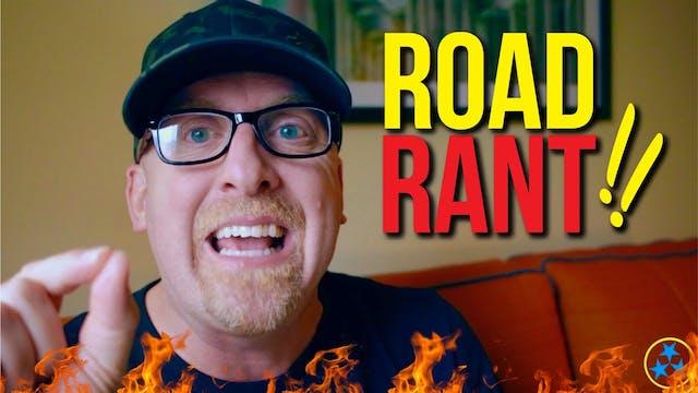 ROAD RANT
