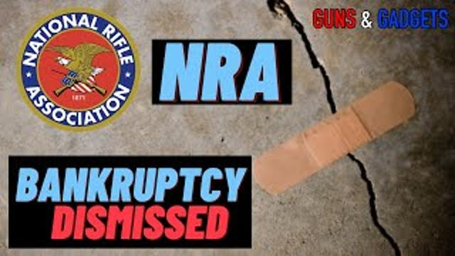 NRA Bankruptcy Case Dismissed What Do...