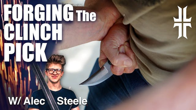 Forging the Clinch Pick with Alec Steele