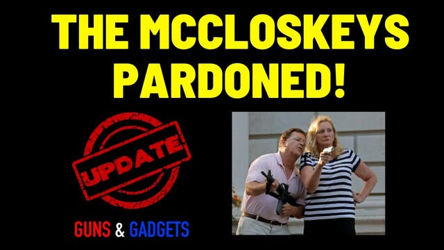 Missouri Governor PARDONS the McCloskeys